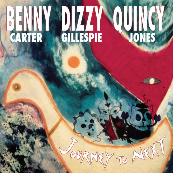 Benny Carter, Dizzy Gillespie, Quincy Jones - Journey To Next -0