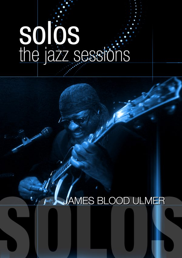 "Solos – The Jazz Sessions – James ""Blood"" Ulmer-0"