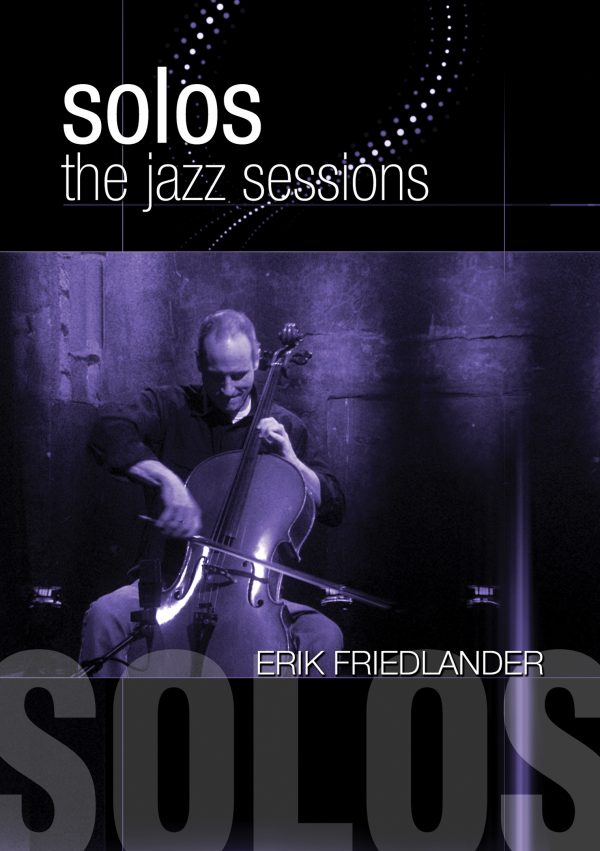Solos - The Jazz Sessions – Erik Friedlander-0