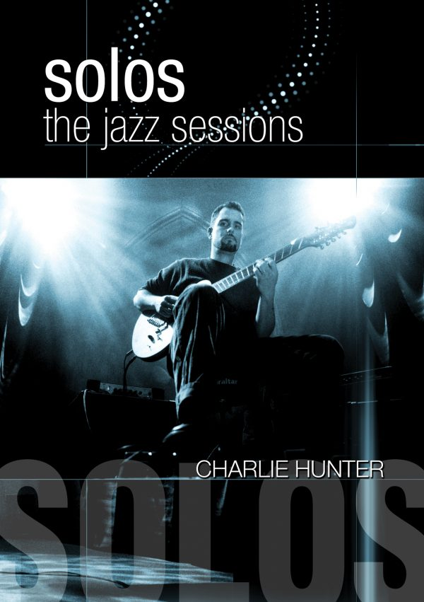 Solos - The Jazz Sessions – Charlie Hunter-0