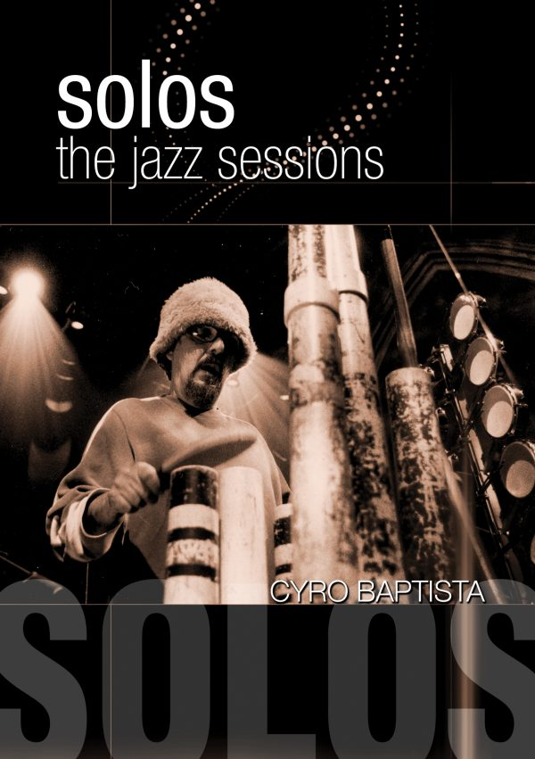 Solos - The Jazz Sessions – Cyro Baptista-0