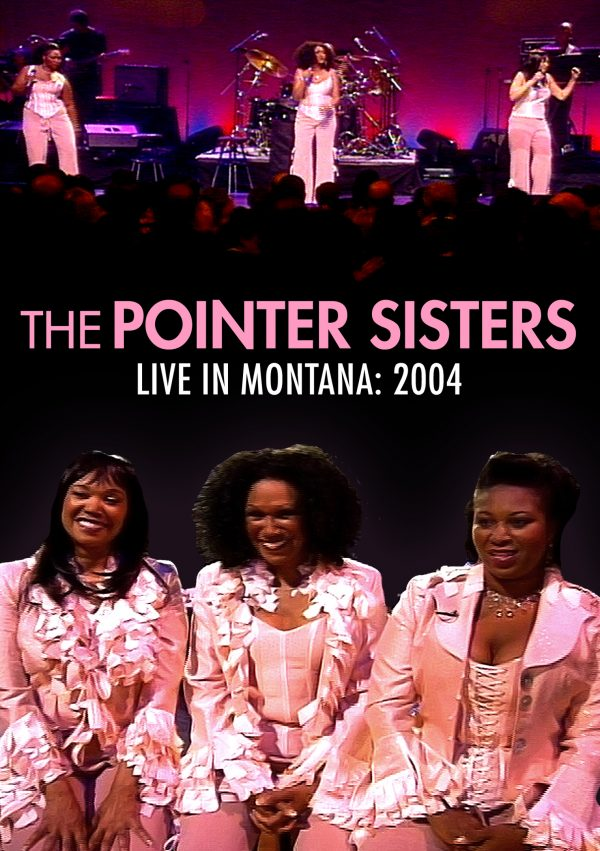 Pointer Sisters - Live In Montana 2004-0