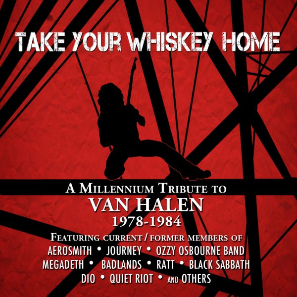 Take Your Whiskey Home: A Millennium Tribute To Van Halen 1977-2004 -0