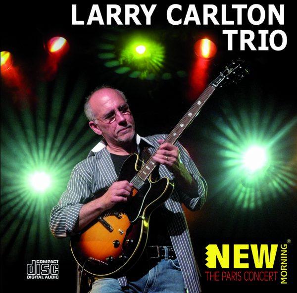 Larry Carlton Trio - The Paris Concert (CD)-0