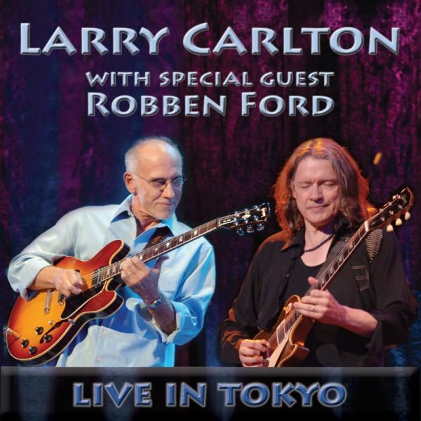 Larry Carlton & Robben Ford - Live in Tokyo-0