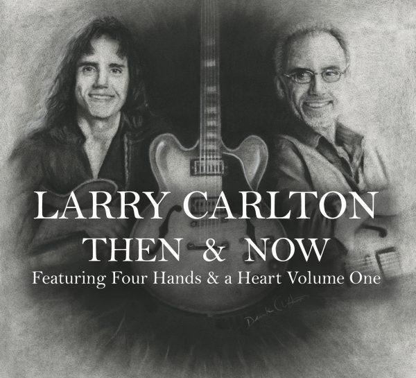 Larry Carlton - Then & Now-0