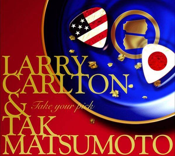 Larry Carlton & Tak Matsumoto - Take Your Pick-0