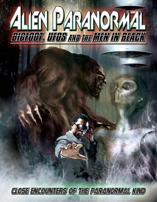 Alien Paranormal: Bigfoot, UFOs and the Men In Black-0