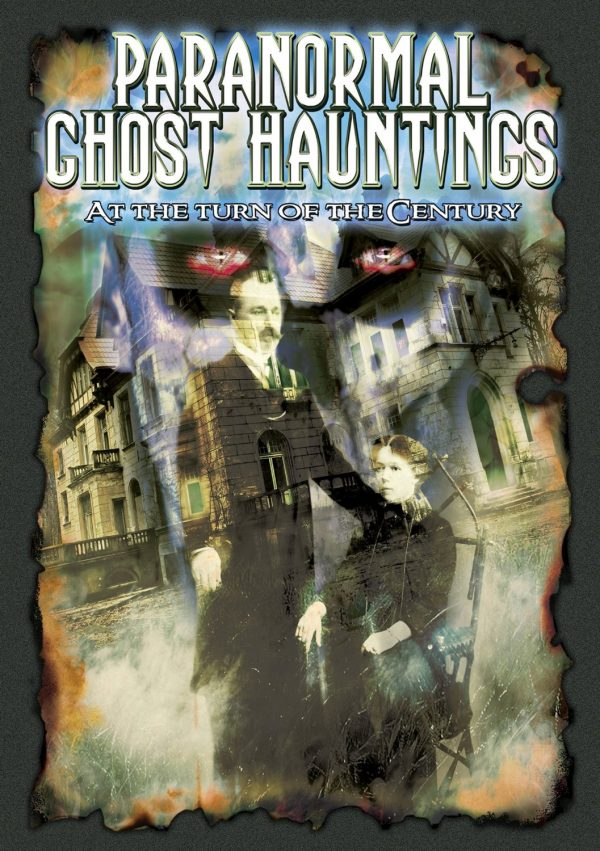 Paranormal Ghost Hauntings at the Turn of the Century-0