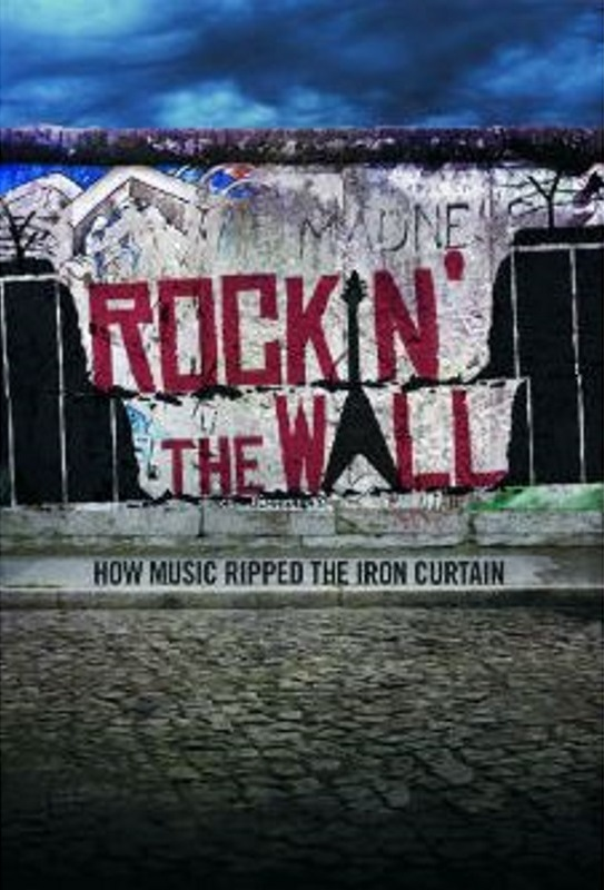Rockin' The Wall: How Music Ripped Down The Iron Curtain-0