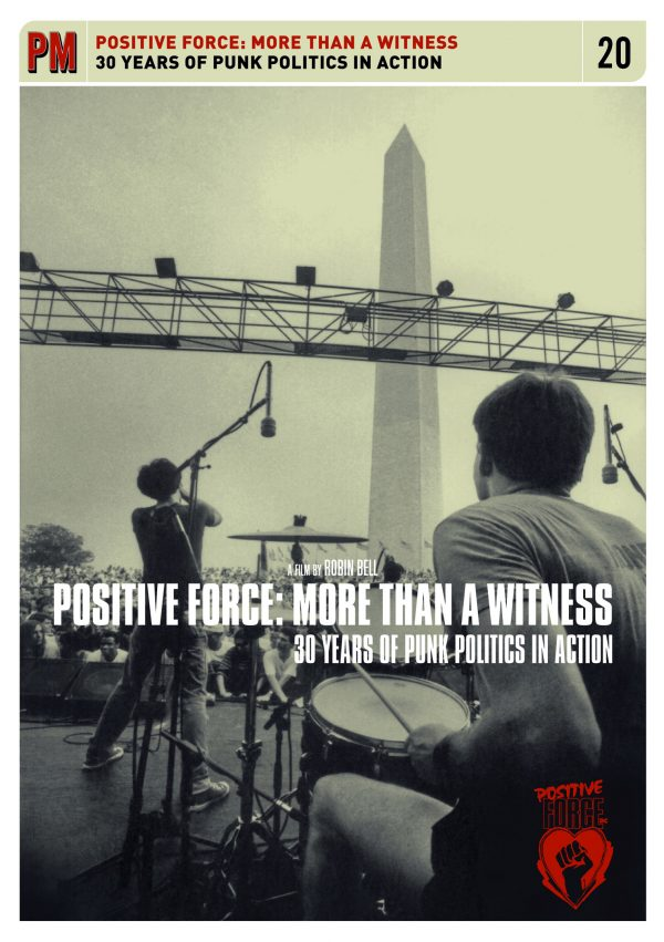 Positive Force: More Than A Witness; 30 Years Of Punk Politics In Action-0