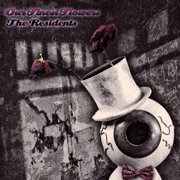 The Residents - Our Finest Flowers-0