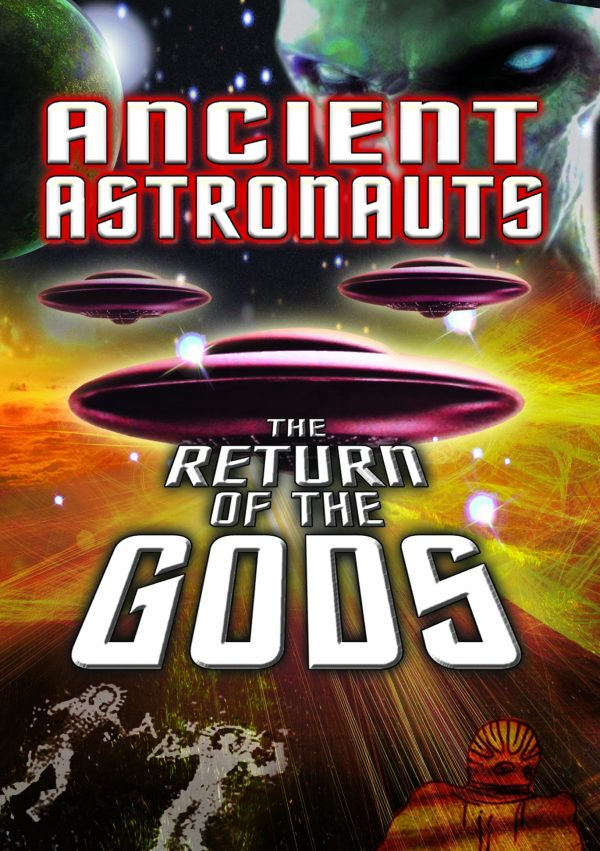Ancient Astronauts: The Return Of The Gods-0