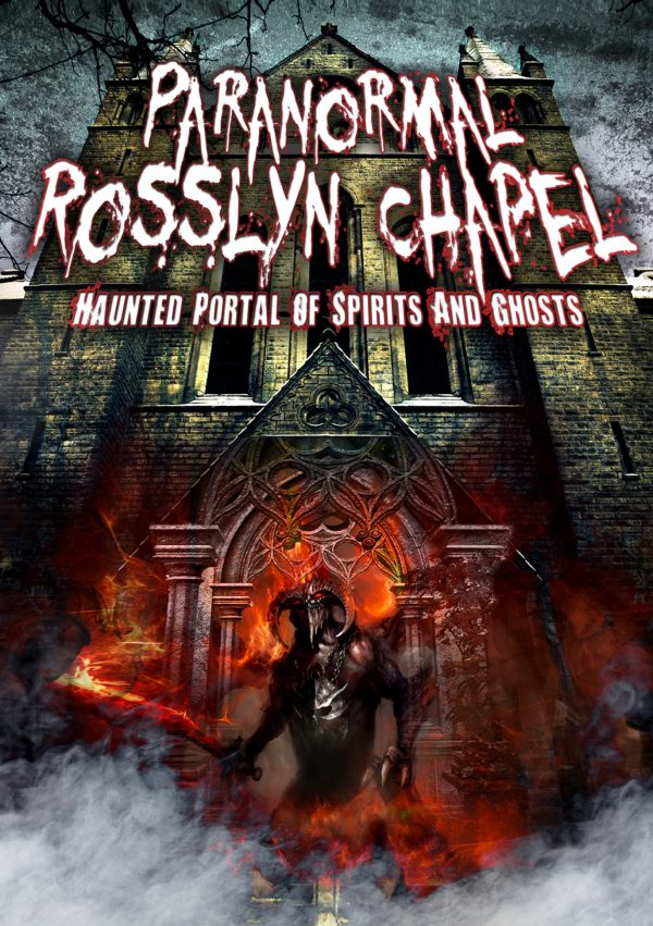 Paranormal Rosslyn Chapel: Haunted Portal of Spirits and Ghosts-0