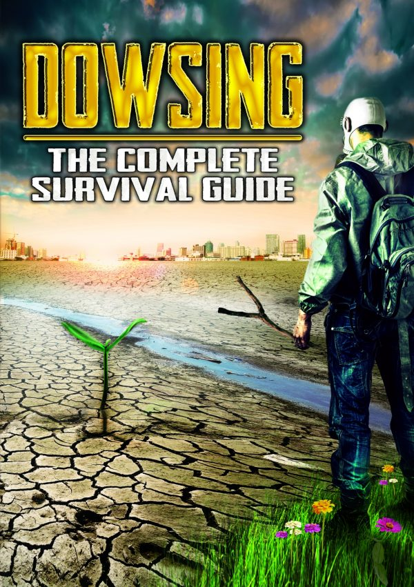 Dowsing: The Complete Survival Guide-0