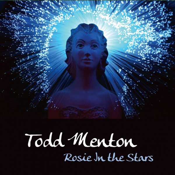 Todd Menton - Rosie In The Stars-0