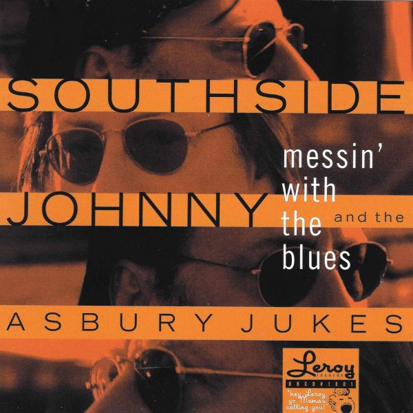 Southside Johnny & The Asbury Jukes' - Messin' With The Blues-0