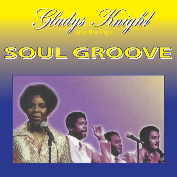 Gladys Knight & The Pips - Soul Groove-0