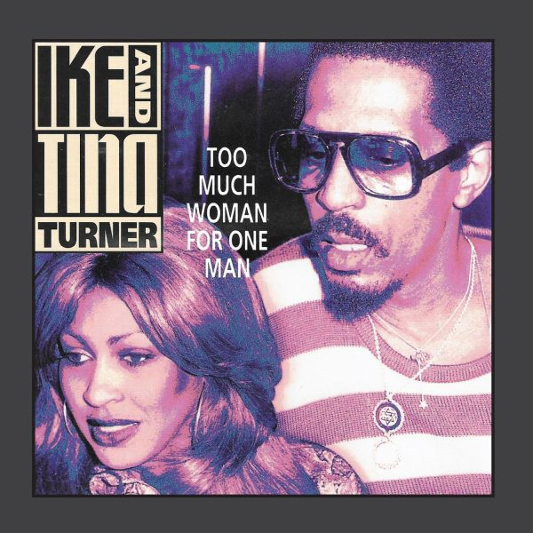 Ike And Tina Turner - Too Much Woman For One Man-0