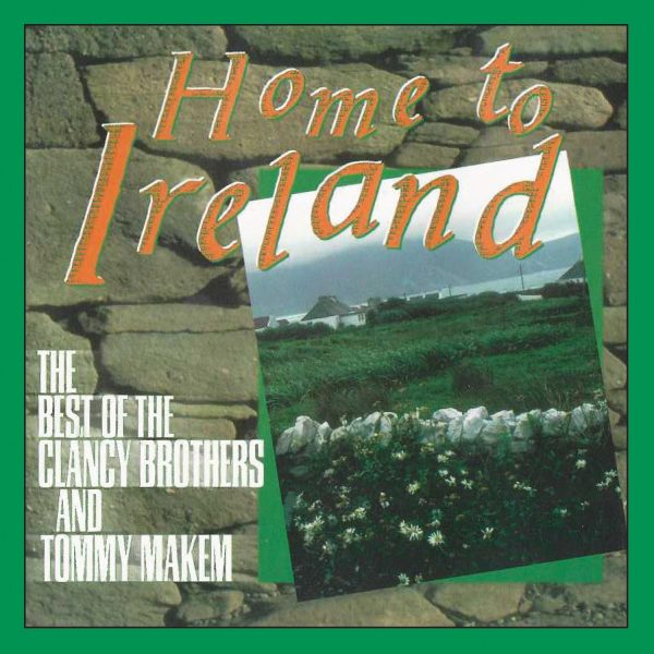 The Clancy Brothers & Tommy Makem - Home To Ireland-0