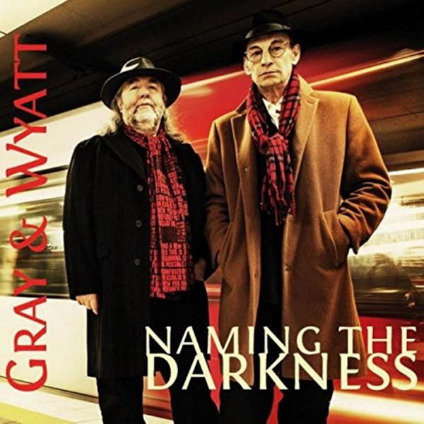 Gray & Wyatt - Naming The Darkness-0