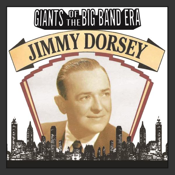 Jimmy Dorsey - Giants Of The Big Band Era-0