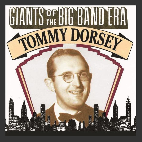 Tommy Dorsey - Giants Of The Big Band Era-0