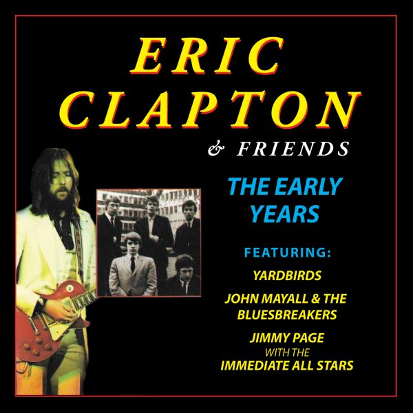 Eric Clapton And Friends: The Early Years-0