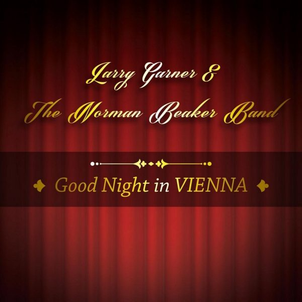 Larry Garner & The Norman Beaker Band - Good Night in Vienna-0