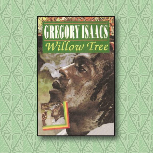 Gregory Isaacs - Willow Tree-0