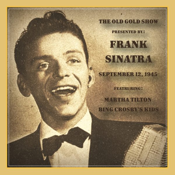 Old Gold Show Presented By Frank Sinatra: September 12, 1945-0