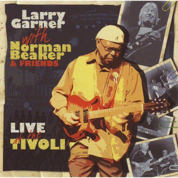 Larry Garner with Norman Beaker & Friends - Live at the Tivoli-0