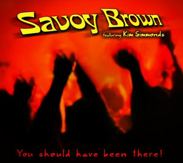 Savoy Brown & Kim Simmonds - You Should Have Been There-0