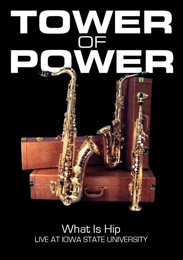 Tower Of Power: What Is Hip: Live At Iowa State University-0