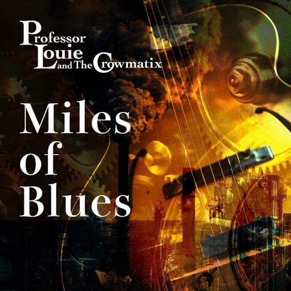 Professor Louie & The Crowmatix - Miles of Blues-0