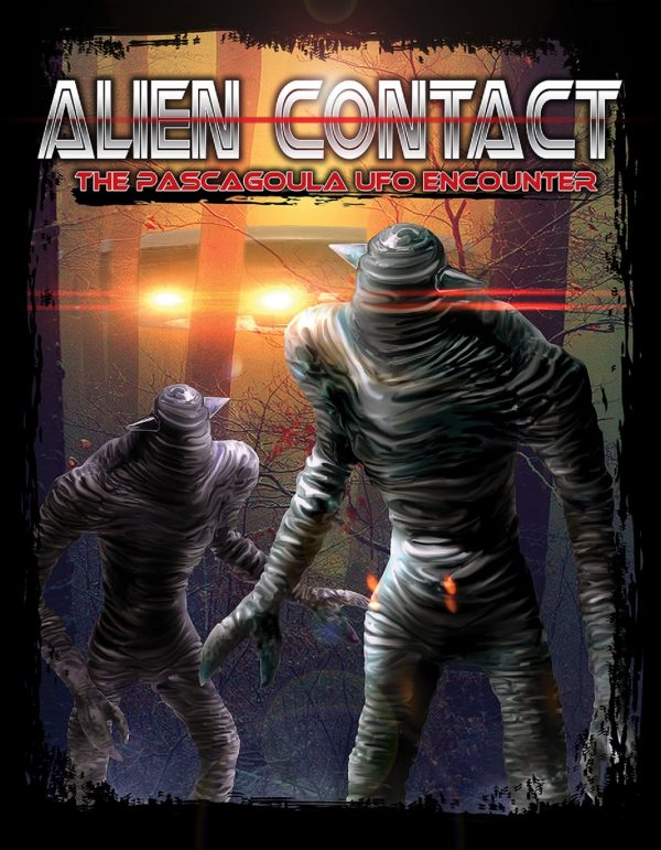 Alien Contact: The Pascagoula UFO Encounter-0