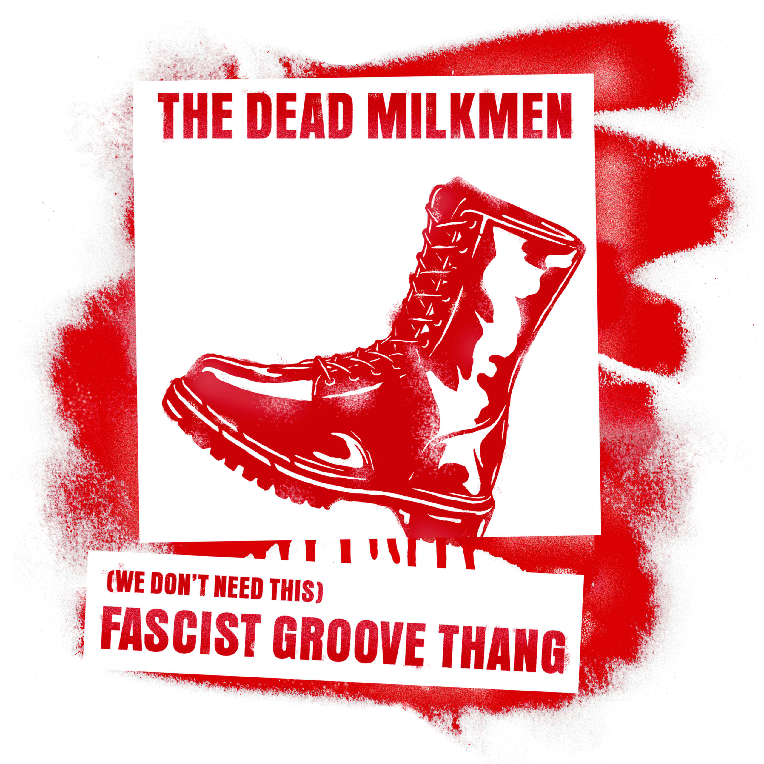 The Dead Milkmen – (We Don't Need This) Fascist Groove Thang