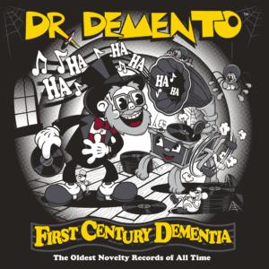 Dr. Demento – First Century Dementia