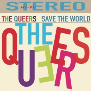 The Queers – Save The World