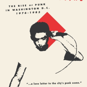 Punk The Capital: The Rise of Punk in Washington D.C. 1976-1983