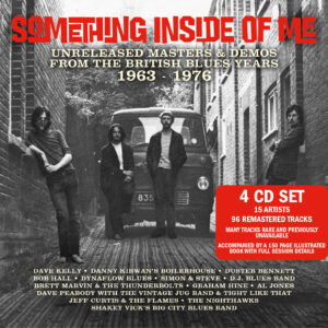 Something Inside Of Me: Unreleased Masters & Demos From The British Blues Years 1963 – 1976