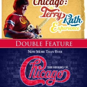 Now More Than Ever: The History of Chicago & Chicago: The Terry Kath Experience (Double Feature)