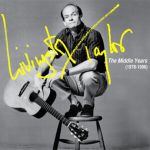 Livingston Taylor – The Middle Years (1978-1996)