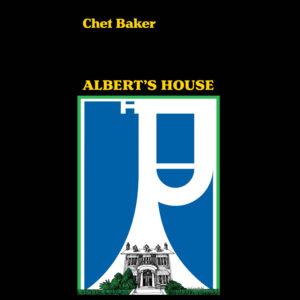 Chet Baker – Albert's House